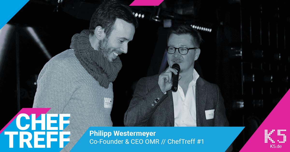Philipp Westermeyer, Co Founder & CEO OMR im ChefTreff Podcast mit Sven Rittau
