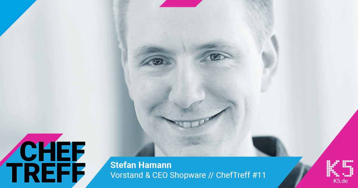 Stefan Hamann, Vorstand & CEO Shopware im ChefTreff Podcast mit Sven Rittau