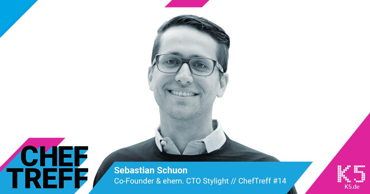 Sebastian Schuon, Co-Founder & ehem. CTO Stylight im ChefTreff Podcast mit Sven Rittau
