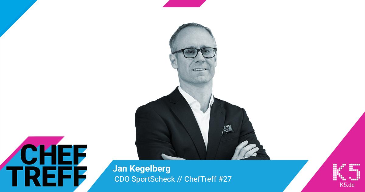 Jan Kegelberg, CDO SportScheck im ChefTreff Podcast mit Sven Rittau
