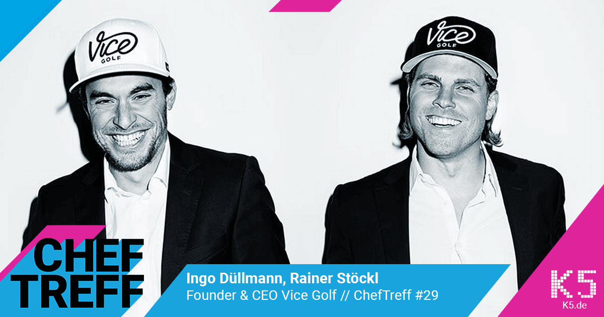 Ingo Düllmann, Rainer Stöckl, Founder & CEO Vice Golf im ChefTreff Podcast mit Sven Rittau