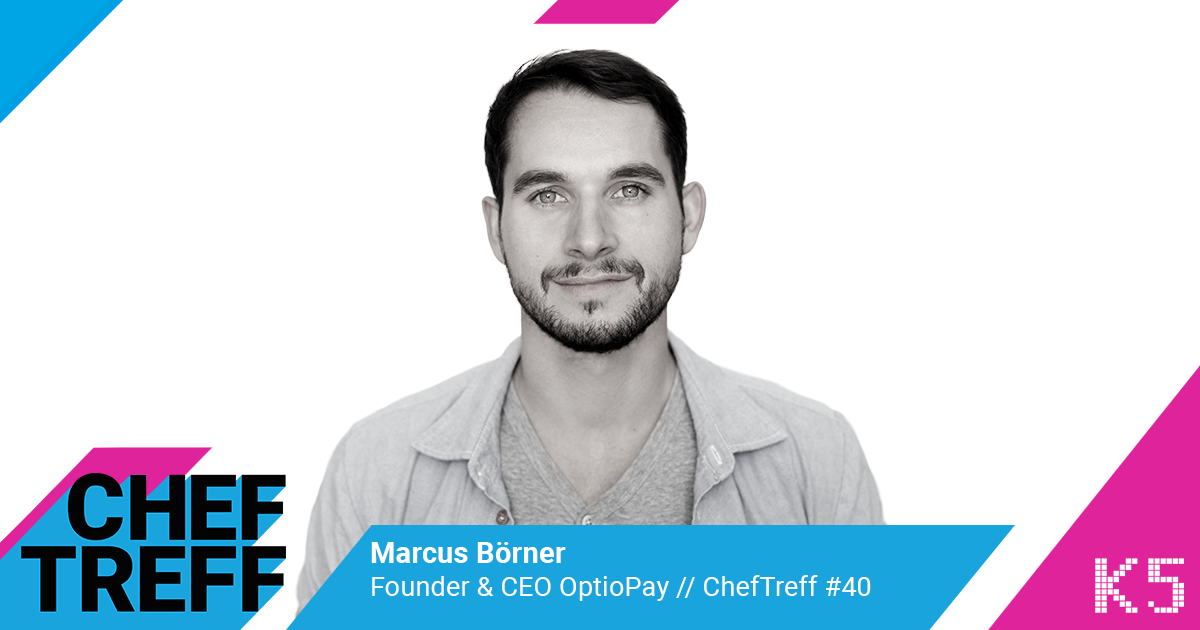 Marcus Börner, Founder & CEO OptioPay im ChefTreff Podcast mit Sven Rittau