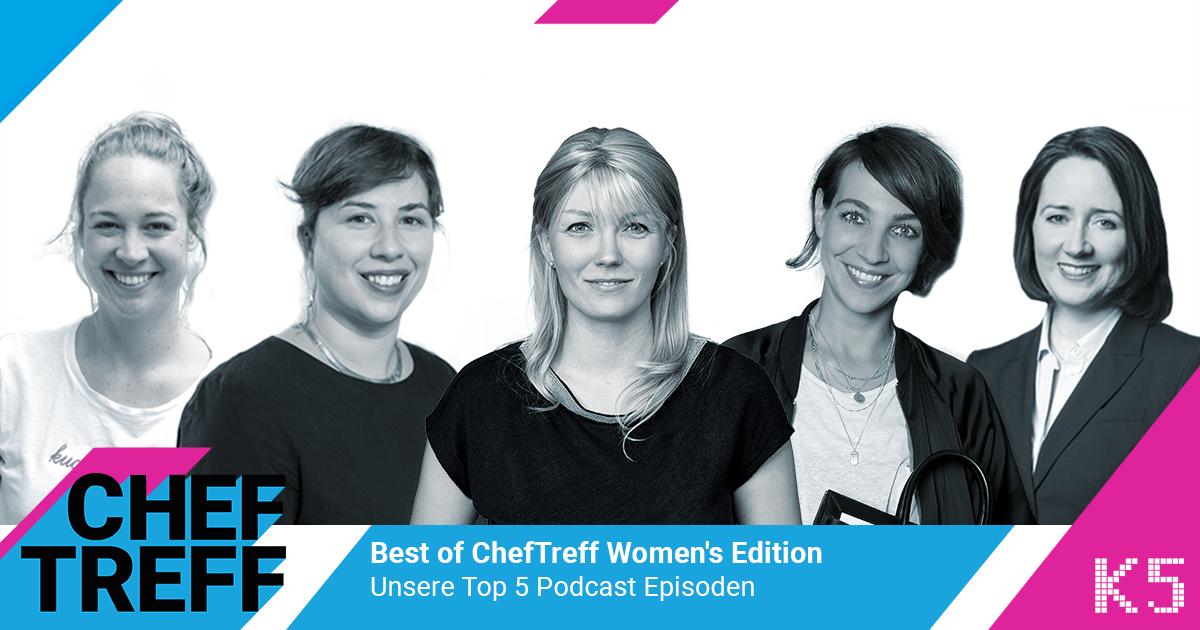 Best of ChefTreff Women's Edition, Unsere Top 5 Podcast Episoden