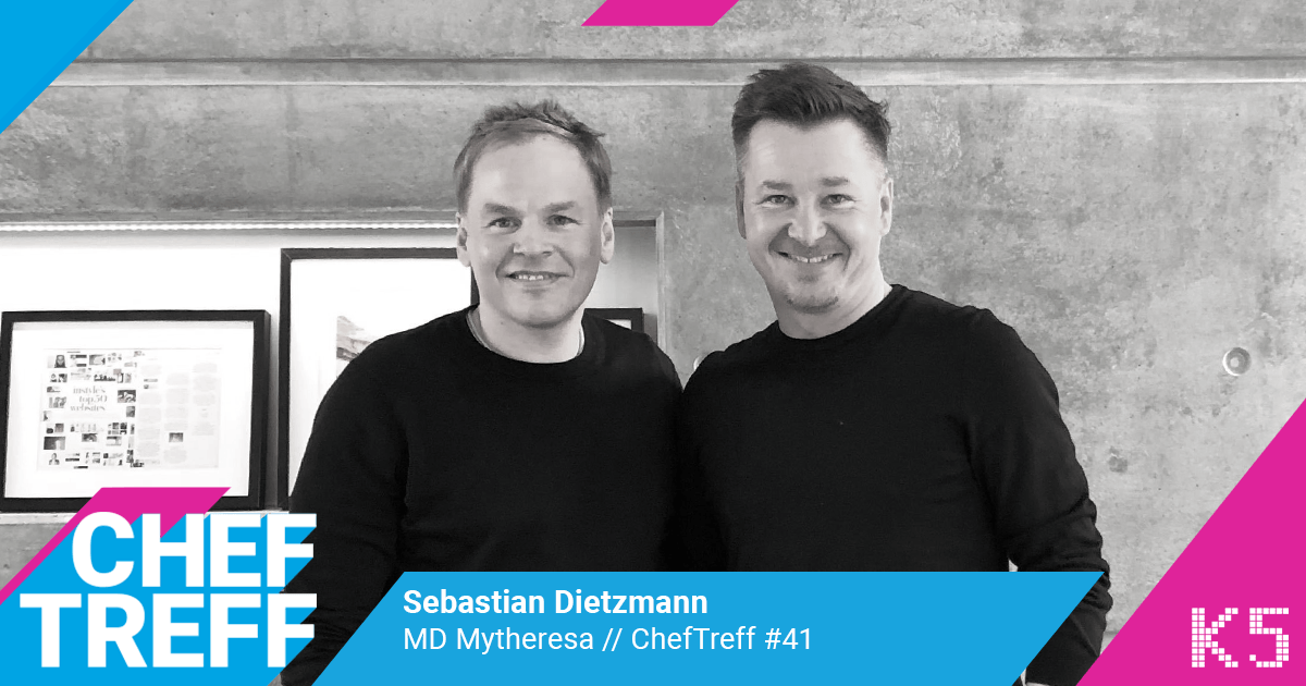 Sebastian Dietzmann, MD Mytheresa im ChefTreff Podcast mit Sven Rittau