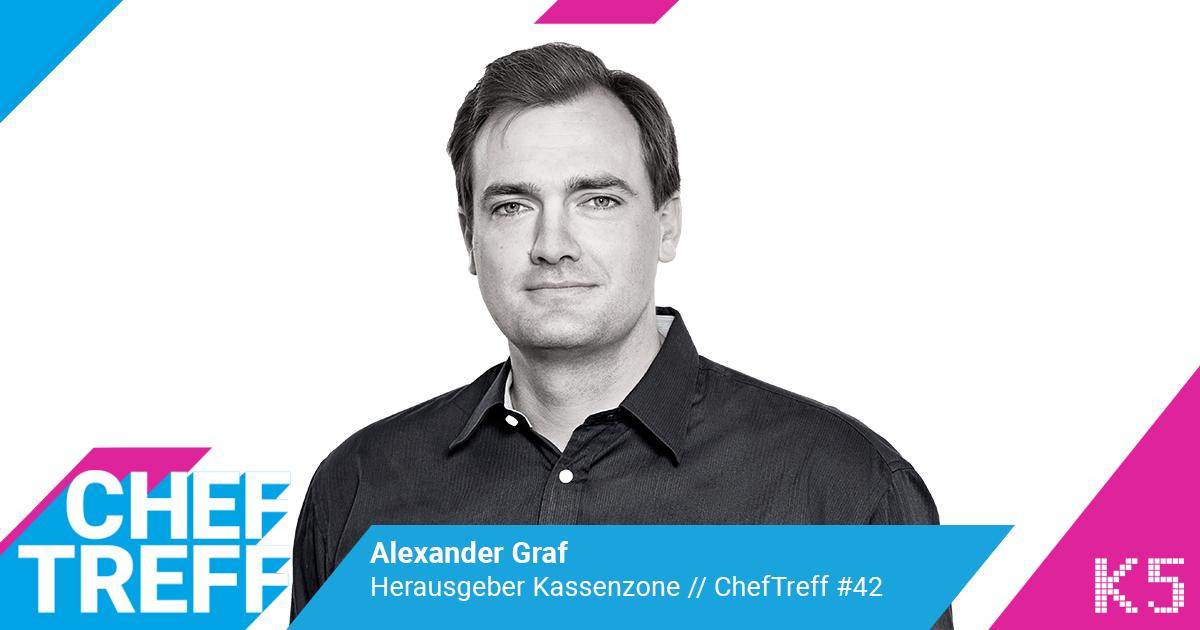 Alexander Graf, Herausgeber Kassenzone im ChefTreff Podcast mit Sven Rittau
