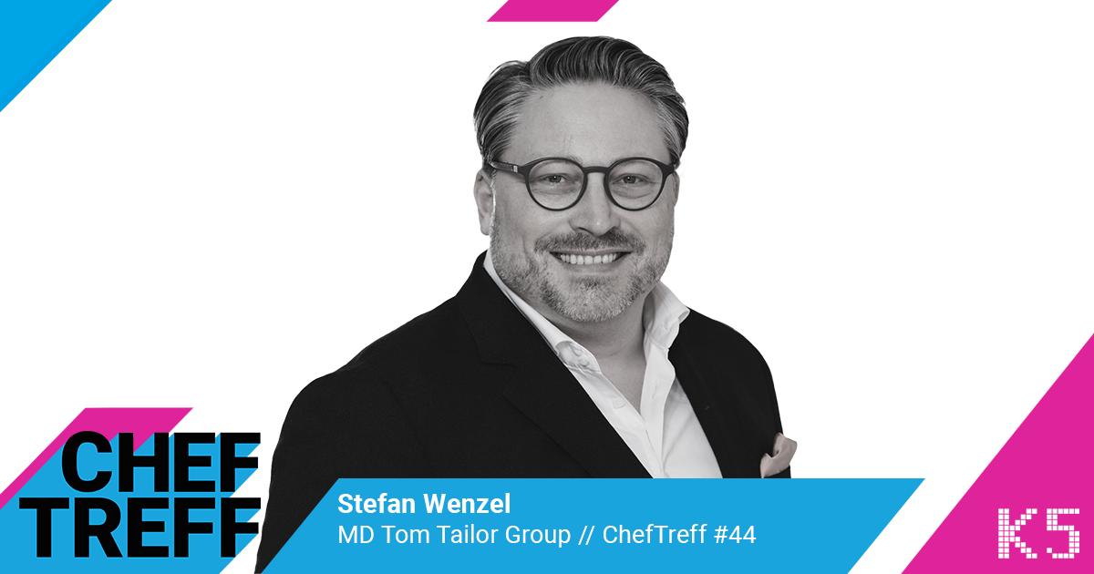 Stefan Wenzel, MD Tom Tailor Group im ChefTreff Podcast mit Sven Rittau