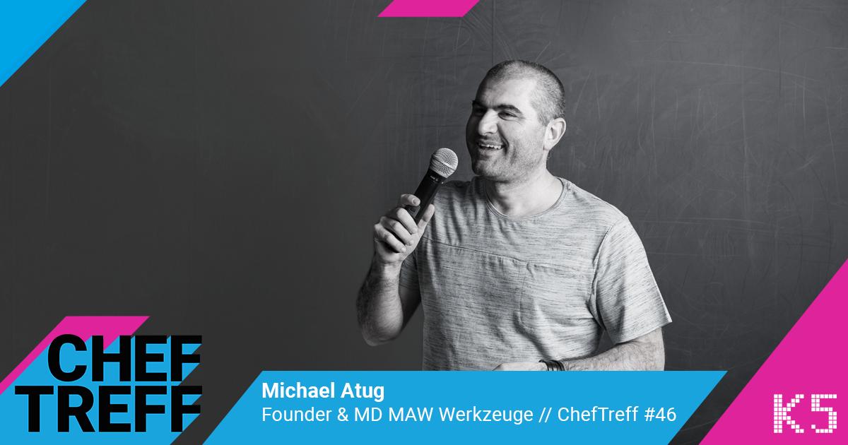 Michael Atug, Founder & MD MAW Werkzeuge im ChefTreff Podcast mit Sven Rittau