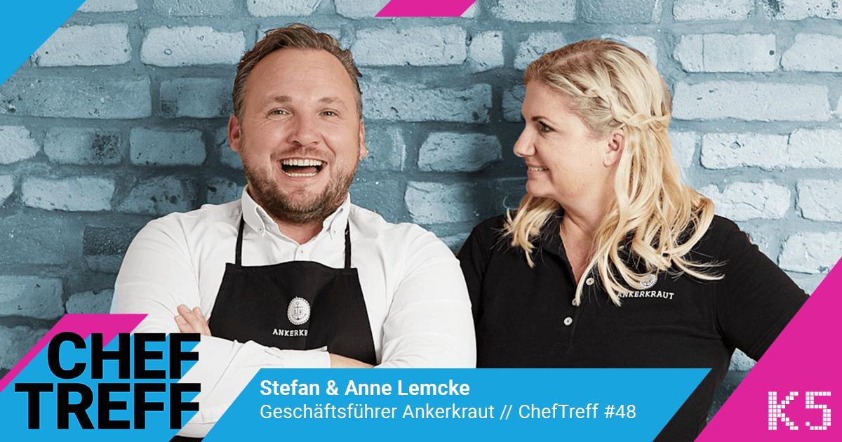 Stefan & Anne Lemcke, Geschäftsführer Ankerkraut im ChefTreff Podcast mit Sven Rittau