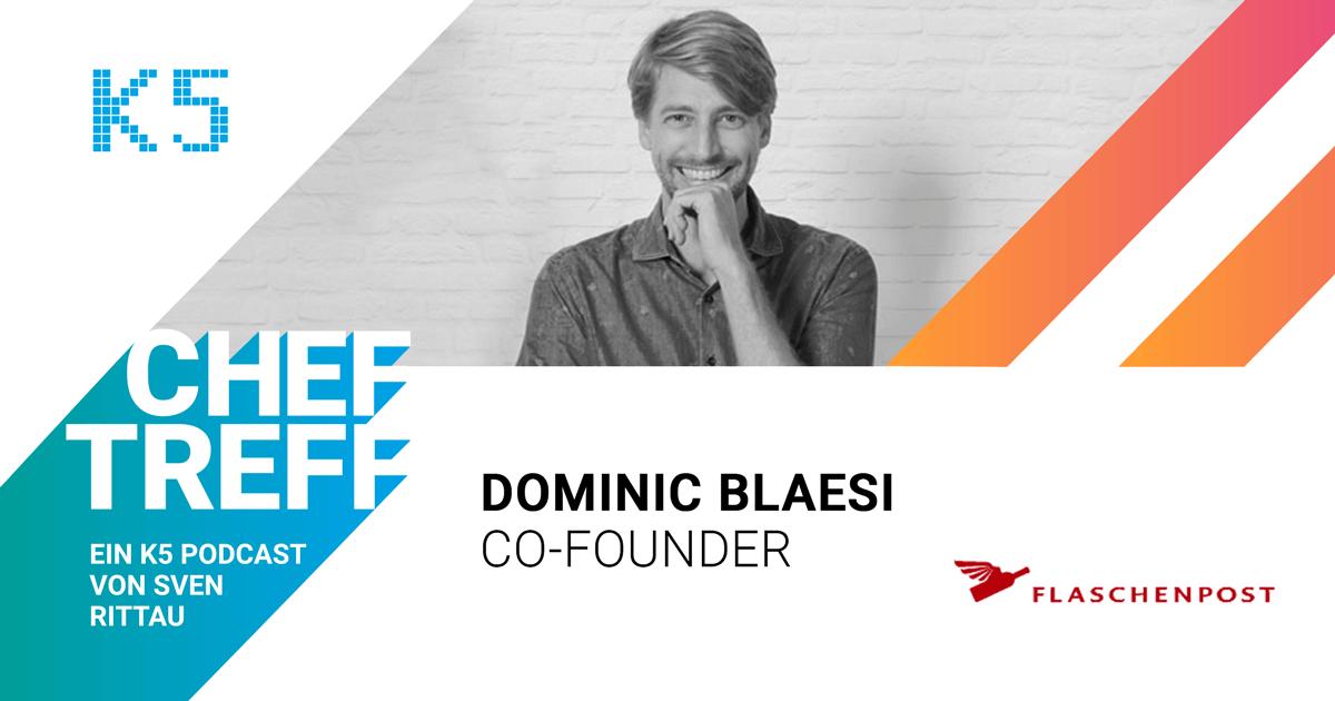 Dominic Blaesi, Co-Founder Flaschenpost im ChefTreff Podcast mit Sven Rittau