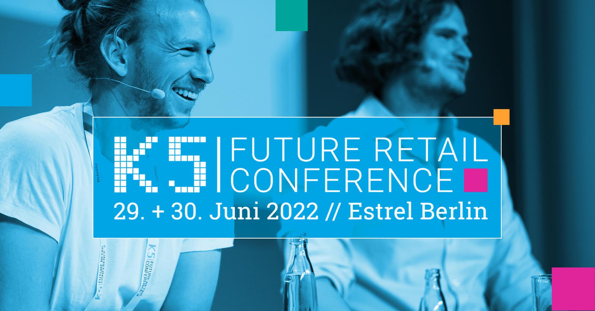 K5 Konferenz - Future Retail Conference in Berlin