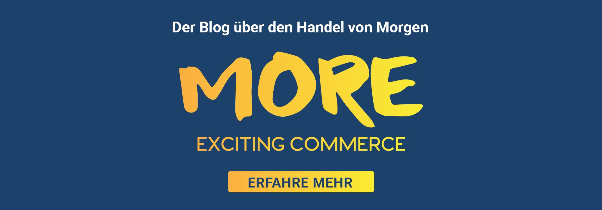 Der Blog über den Handel von Morgen - Exciting Commerce. Zur Website