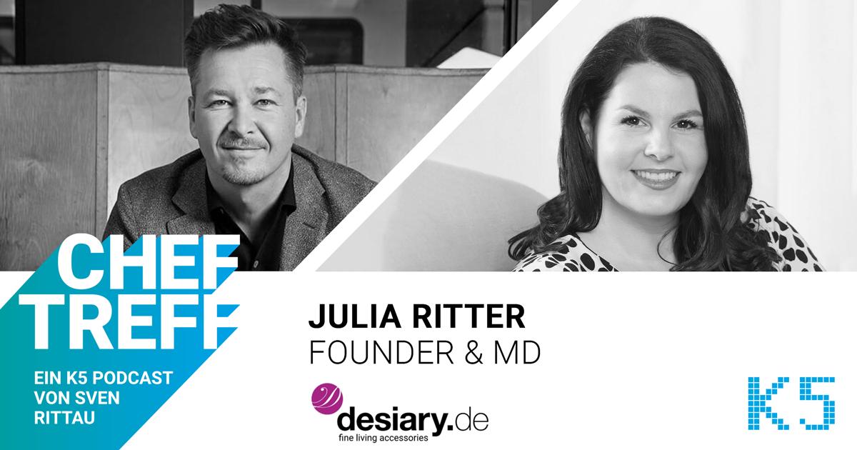 Julia Ritter, Founder & MD Desiary im ChefTreff Podcast mit Sven Rittau