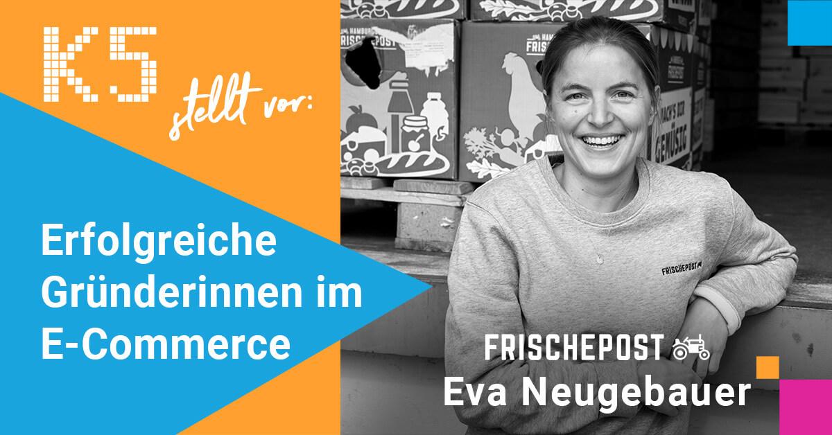 Die K5 Blogserie stellt in der Monatsausgabe die Co-Founderin Eva Neugebauer von der Frischepost vor. Man sieht ein Schwarz-Weiß-Foto der Gründerin.