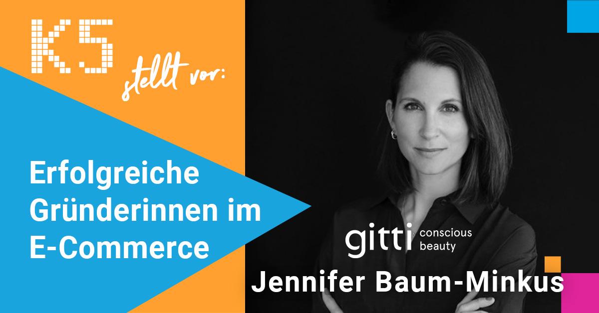 Beitragsbild für die Blogserie Erfolgreiche Gründerinnen im E-Commerce. Die August-Ausgabe beschäftigt sich mit Founderin Jennifer Baum-Minkus von der nachhaltigen Kosmetikmarke gitti
