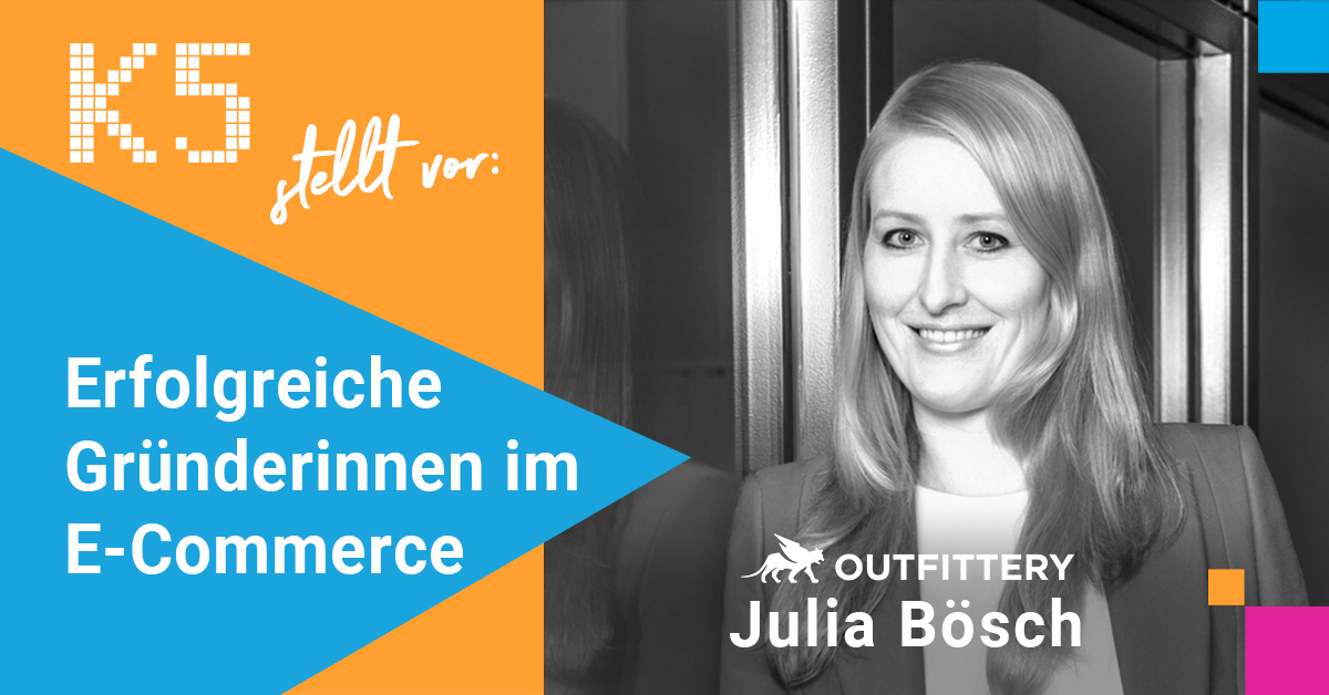 Julia Bösch & Outfittery: Mit einem digitalen Personal Shopper gegen den Mainstream