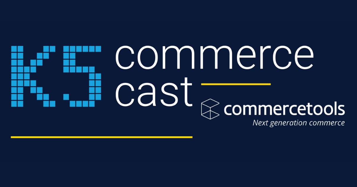 K5 Commerce Cast - Staffel 2 mit commercetools